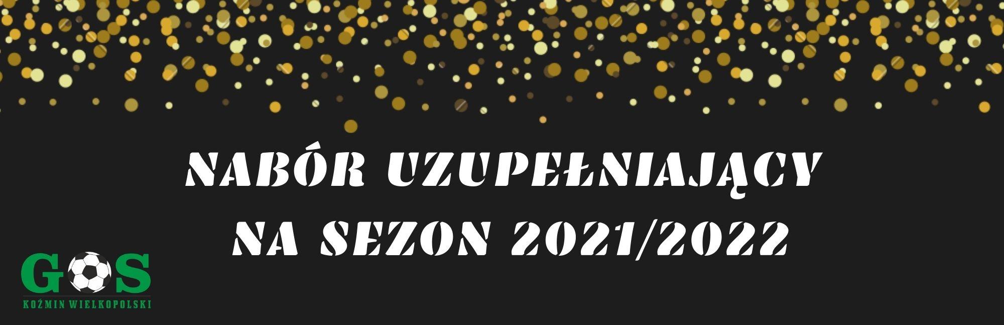 NABÓR UZUPEŁNIAJĄCY NA SEZON 20212022